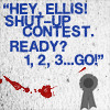 Nick Ellis Shut Up Contest