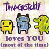 tamagotchi: loves you (most of the time)