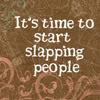 slapping people