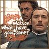 Sherlock Holmes - What now Watson?