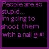 stupid people nail gun