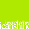 freon icetani: in your shadow I can shine