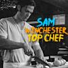 Sam Winchester Top Chef