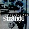 Doors: People are strange.