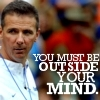 Urban Meyer: BOY YOU MUST BE OUTSIDE YO