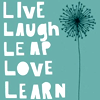 Live Laugh Leap Love Learn
