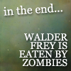 twistedsheets10: walder frey is eaten by zombies