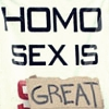 HOMO SEX IS GREAT