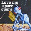 Love My Space Opera by sallymn