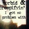 ff    morbid & creepifyin'