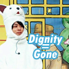 (sho) Dignity = Gone