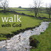 walk with God, pasture, Psalm 23
