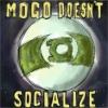 KittyPryde: mogo dosen't socialize