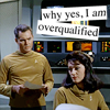 number one: overqualified