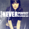 wildlyinnocent: Never Perfect