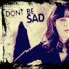 wildlyinnocent: Don't be sad