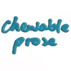 chewableprose: chewable prose words
