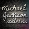 Michael Jackson Stillness
