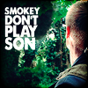 smokey don't play