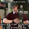 Matt Fraction places to be