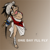 One Day I'll Fly