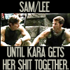 scifishipper: sam/lee until kara gets her shit togethe