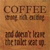 Buggy's Mistress: Coffee: strong rich exciting