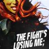 gaila: fight's losing me