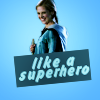 Buffy || Like a superhero!