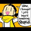 hear somethin stupid