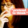 pretend to think