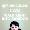 cheerful_earl: misha can walk into mordor