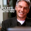 NCIS - Gibbs isn't laughing with you