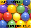 Some People Play Ping Pong