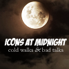 ICONS AT MIDNIGHT.