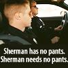 60schic: Sherman has no pants