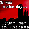 just not in Chicago