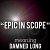 [text] epic in scope, 10