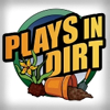plays in dirt
