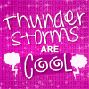 thurder storms ar cool
